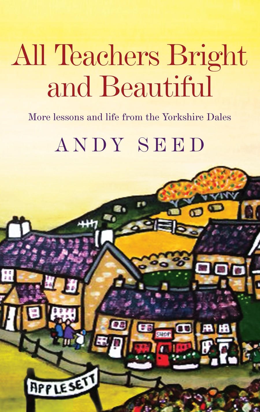 All Teachers Bright and Beautiful by Andy Seed